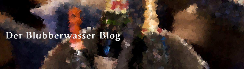 Der Blubberwasser-Blog